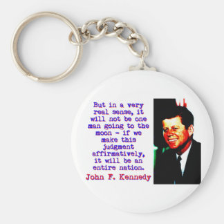 But In A Very Real Sense - John Kennedy Keychain