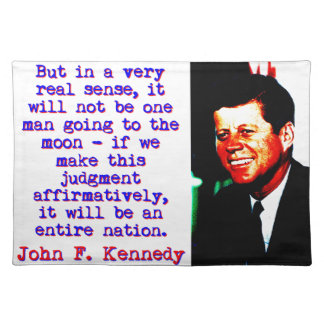 But In A Very Real Sense - John Kennedy Placemat
