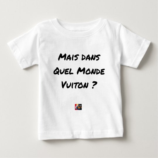 BUT IN WHICH WORLD VUITON? - Word games Baby T-Shirt