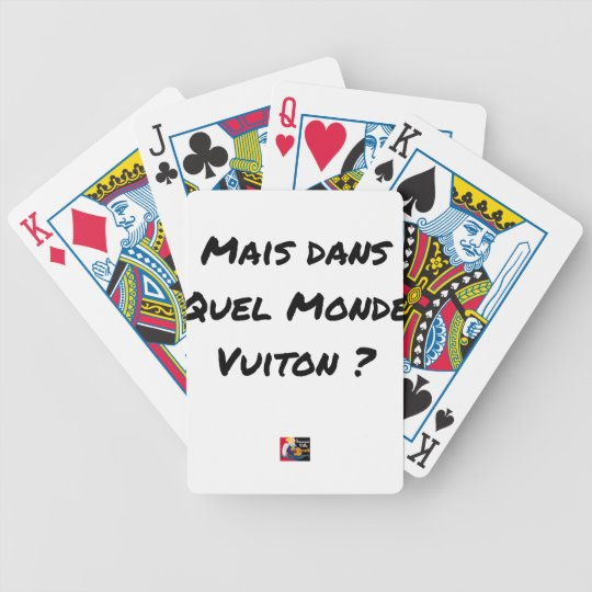 BUT IN WHICH WORLD VUITON? - Word games Bicycle Playing Cards