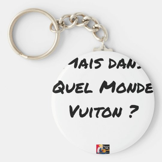 BUT IN WHICH WORLD VUITON? - Word games Keychain