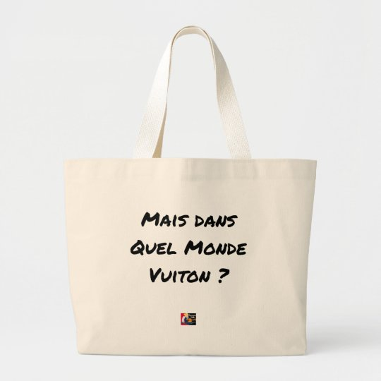 BUT IN WHICH WORLD VUITON? - Word games Large Tote Bag
