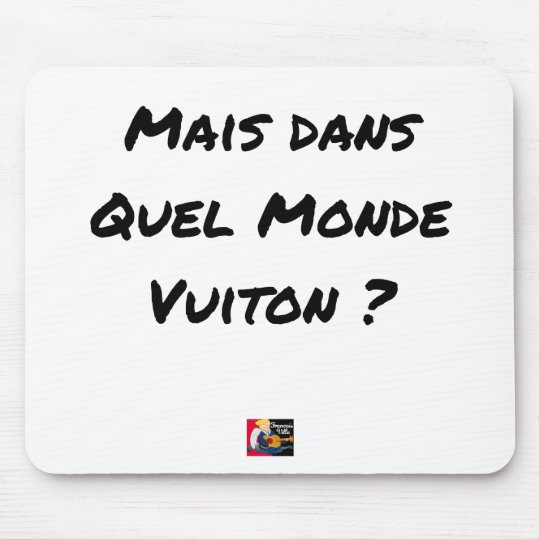 BUT IN WHICH WORLD VUITON? - Word games Mouse Pad