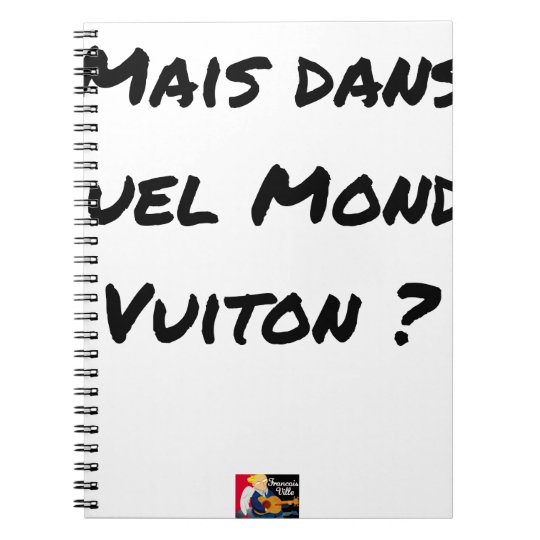 BUT IN WHICH WORLD VUITON? - Word games Notebooks