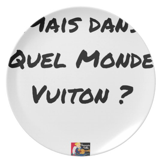 BUT IN WHICH WORLD VUITON? - Word games Plate