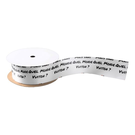 BUT IN WHICH WORLD VUITON? - Word games Satin Ribbon