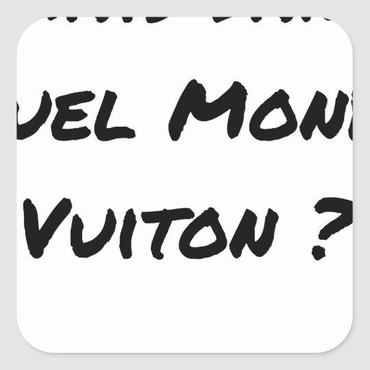BUT IN WHICH WORLD VUITON? - Word games Square Sticker