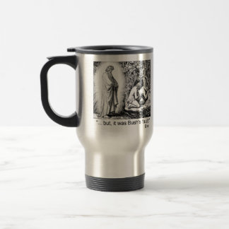 """""""...but, it was Bush's fault!"""" 15 Oz Stainless Steel Travel Mug"""
