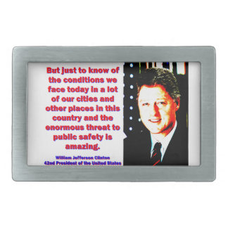 But Just To Know Of The Conditions - Bill Clinton. Belt Buckle