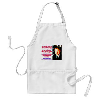 But Just To Know Of The Conditions - Bill Clinton. Standard Apron