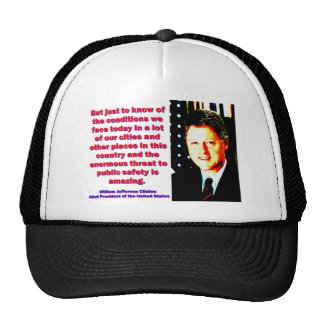 But Just To Know Of The Conditions - Bill Clinton. Trucker Hat