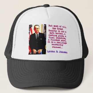 But Most Of All - Lyndon Johnson Trucker Hat