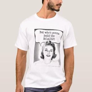 But the ROADS! T-Shirt