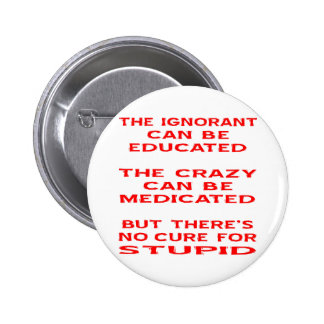 But There's No Cure For Stupid Buttons