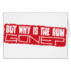 But why is the rum gone? card