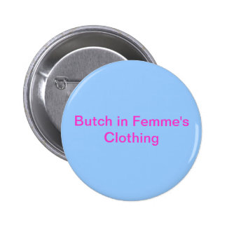 Butch in Femme's Clothing 2 Inch Round Button