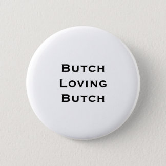Butch loving butch 2 inch round button