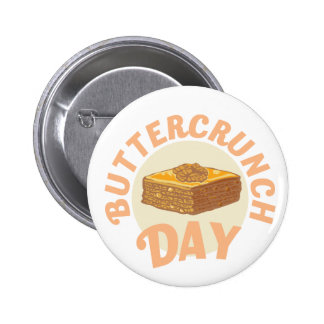 Buttercrunch Day - Appreciation Day 2 Inch Round Button