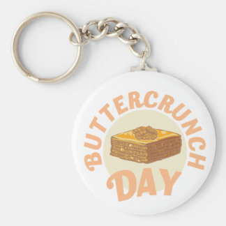 Buttercrunch Day - Appreciation Day Keychain