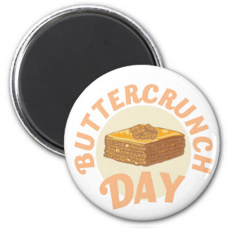 Buttercrunch Day - Appreciation Day Magnet