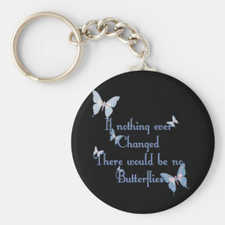 Butterflies, If nothing ever changed Keychain