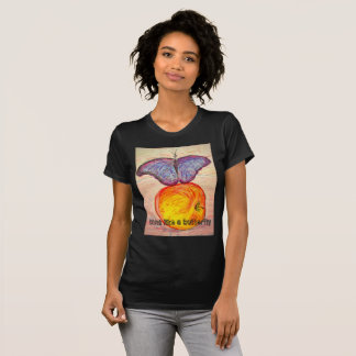 Butterfly and Apple think like a butterfly T-Shirt