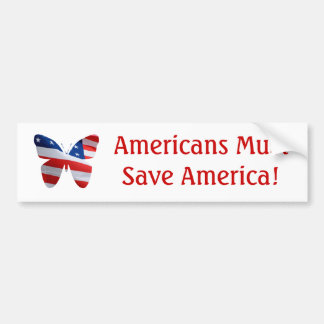 Butterfly flag, Americans must save America! Bumper Sticker