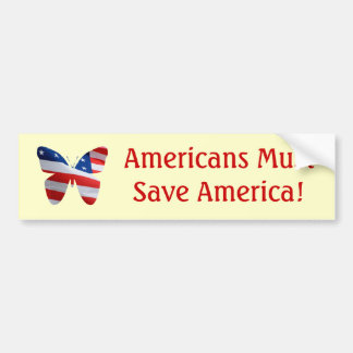 Butterfly flag, Americans must save America! Car Bumper Sticker