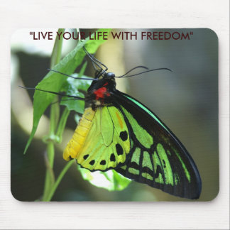 """Butterfly, """"LIVE YOUR LIFE WITH FREEDOM"""" Mouse Pad"""