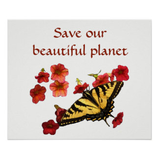 Butterfly on Red Flowers Save Our Planet Poster