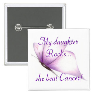 butterfly pin, My daughterRocks...she beat Cancer! 2 Inch Square Button