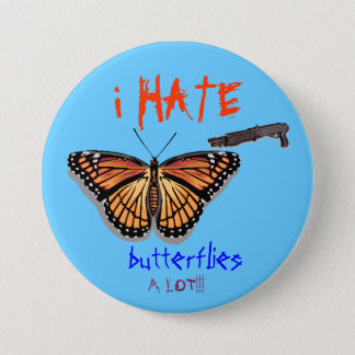butterfly, shotgun, i HATE, butter... - Customized 3 Inch Round Button