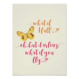 Butterfly - What if I fall?  Inspirational Poster