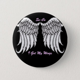 BUTTON,ANGEL WINGS, I Got My Wings... - Customized 2 Inch Round Button