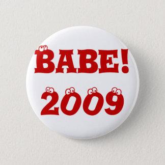 Button: Babe! 2009 2 Inch Round Button
