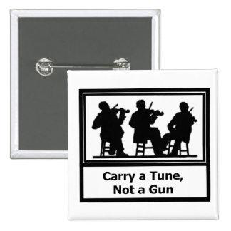 Button - Carry a Tune, Not a Gun