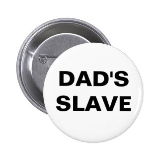 Button Dad's Slave