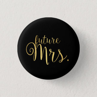 Button - future Mrs. Golden