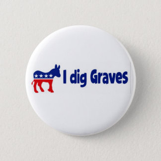 Button: I dig Graves 2 Inch Round Button
