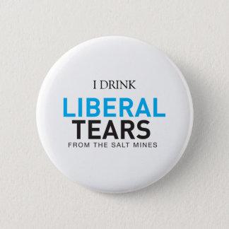 Button I drink Liberal Tears EDITABLE CUSTOM COLOR