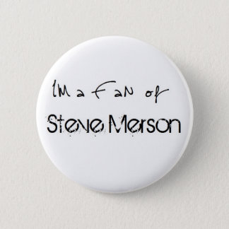 Button: I'm A fan OF Steve Merson 2 Inch Round Button