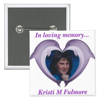Button, In loving memory of Kristi