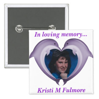 Button, In loving memory of Kristi 2 Inch Square Button
