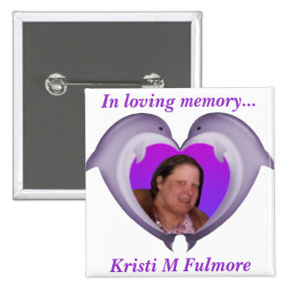 Button, In loving memory of Kristi - Photo 2