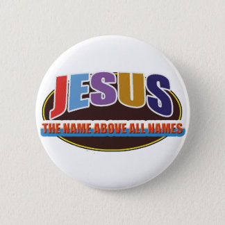 Button- Jesus, name above all names 2 Inch Round Button