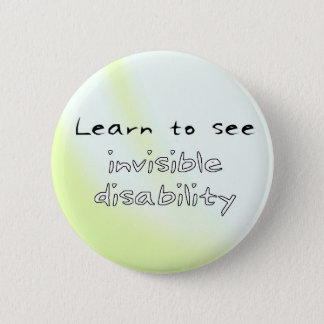 Button: Learn to see invisible disability 2 Inch Round Button