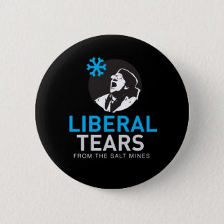 Button Liberal Tears from Salt Mines CUSTOM COLOR