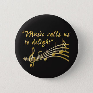 Button-Music Calls Us to Delight 2 Inch Round Button