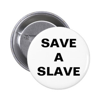 Button Save A Slave
