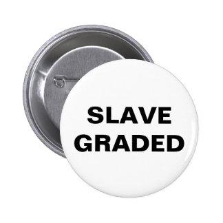 Button Slave Graded